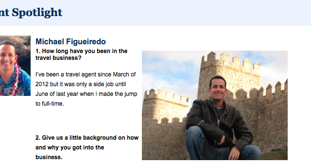 I was honored and humbled recently when my agency, Montrose Travel, selected me to be the subject of this month's Agent Spotlight on their agent website. Below is the full interview: I've always loved traveling, geography, learning about different cultures, and world history. I think that the most pivotal moment...